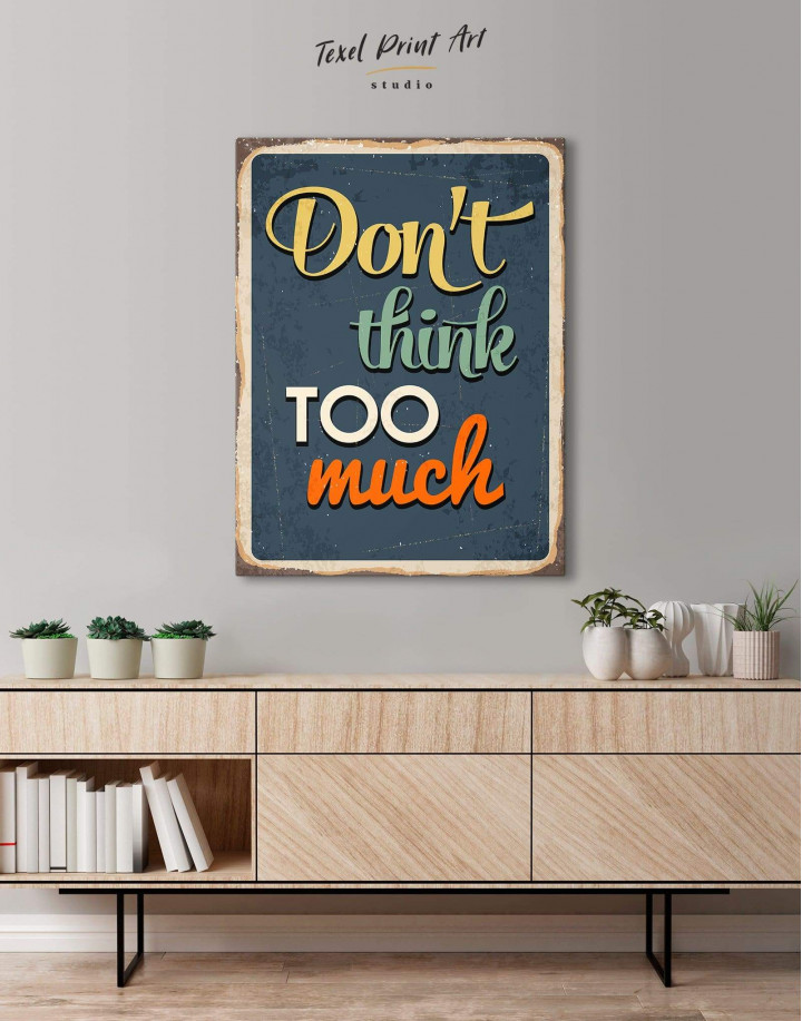 Don't Think Too Much Canvas Wall Art - Image 0
