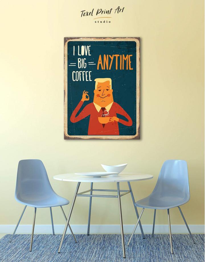 I Love Big Coffee Canvas Wall Art