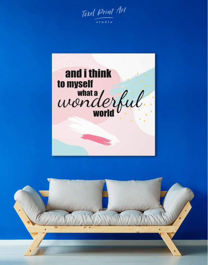 I Think To Myself What A Wonderful World Canvas Wall Art