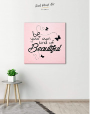Be Your Own Kind of Beautiful Canvas Wall Art