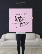 Though She Be Little But She Is Fierce Canvas Wall Art - Image 3