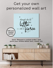 Though She Be Little But She Is Fierce Canvas Wall Art - Image 1
