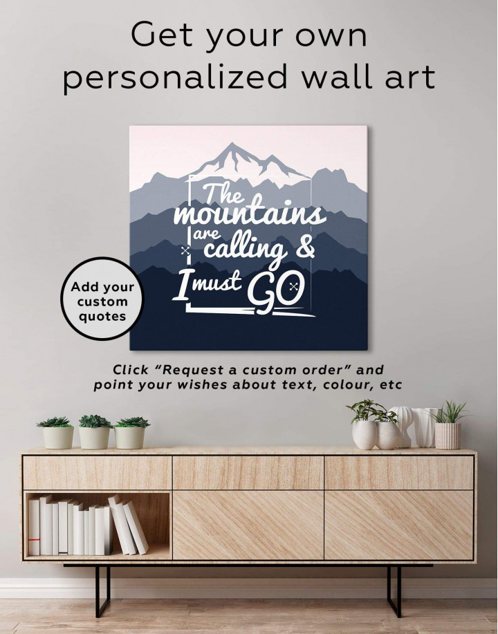 The Mountains Are Calling And I Must Go Canvas Wall Art - Image 1