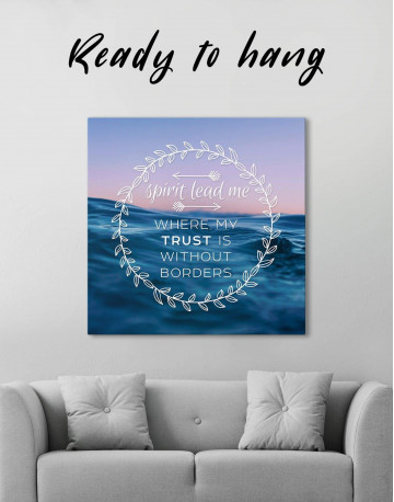 Spirit Lead Me Where My Trust Is Without Borders Canvas Wall Art