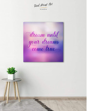 Dream Until Your Dreams Come True Canvas Wall Art