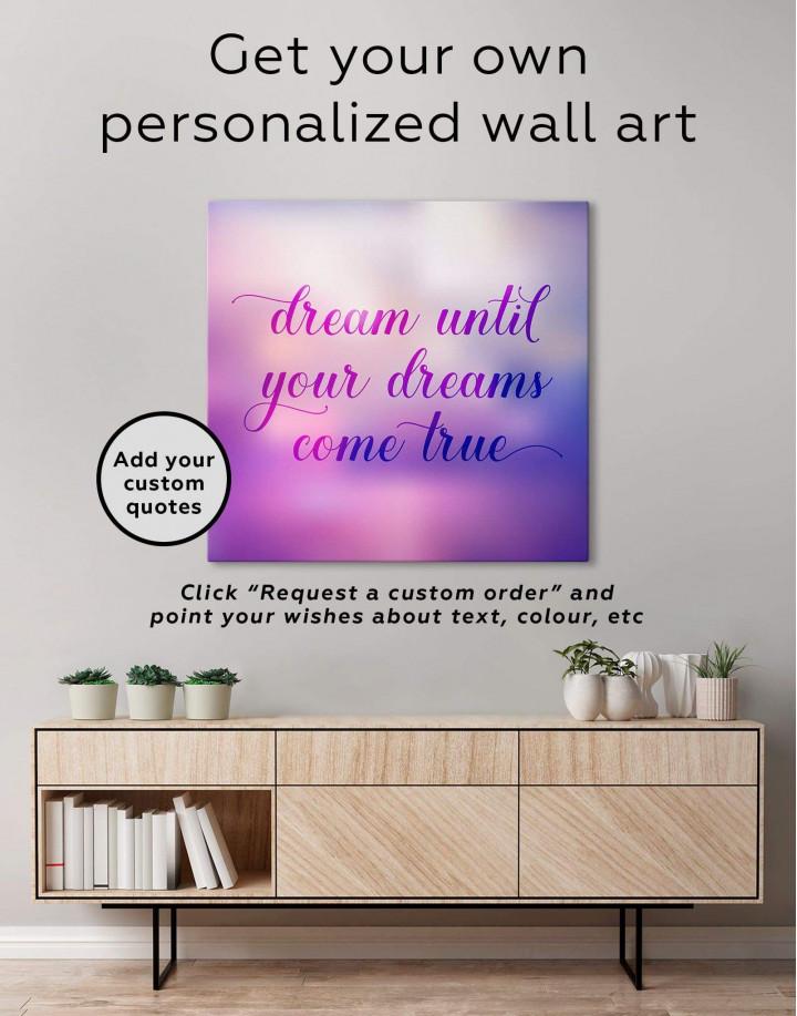 Dream Until Your Dreams Come True Canvas Wall Art - Image 1