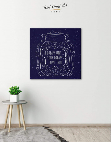 Abstract Dream Until Your Dreams Come True Canvas Wall Art