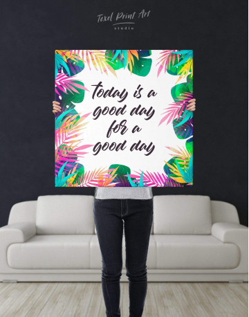 Today Is a Good Day For A Good Day Canvas Wall Art - image 2
