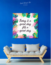 Today Is a Good Day For A Good Day Canvas Wall Art - Image 3