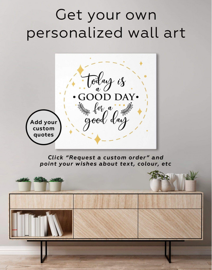 Today Is a Good Day Canvas Wall Art - Image 1