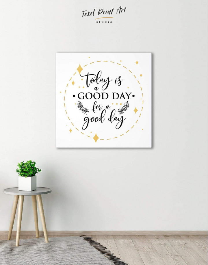 Today Is a Good Day Canvas Wall Art - Image 0