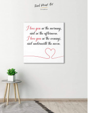 I Love You In the Morning and In the Afternoon Canvas Wall Art