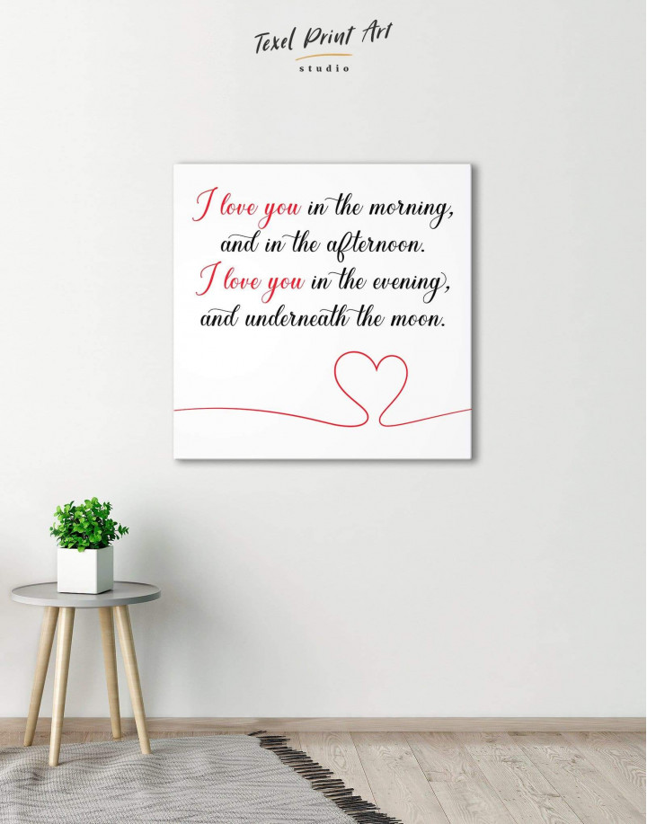 I Love You In the Morning and In the Afternoon Canvas Wall Art - Image 0
