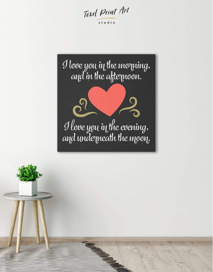 I Love You In the Morning and In the Afternoon with Heart Canvas Wall Art - Image 0