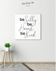 Be Silly Be Honest Be Kind Canvas Wall Art