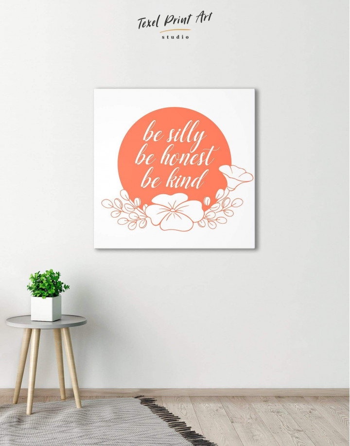 Orange Be Silly Be Honest Be Kind Canvas Wall Art