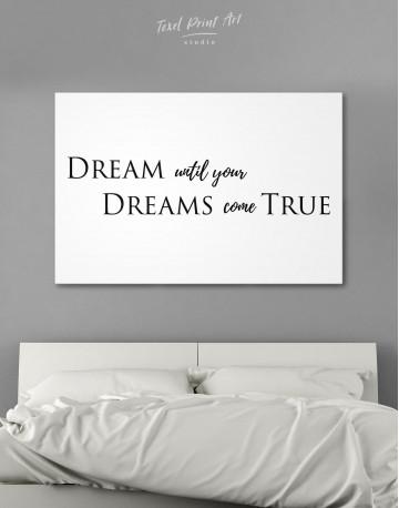 Simple Dream Until Your Dreams Come True Canvas Wall Art