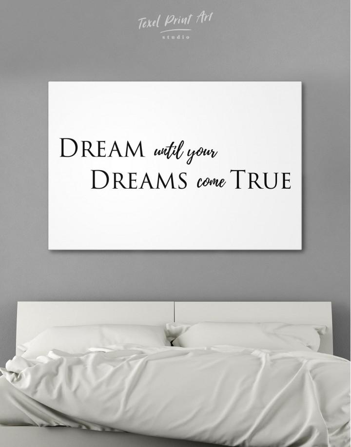 Simple Dream Until Your Dreams Come True Canvas Wall Art - Image 0