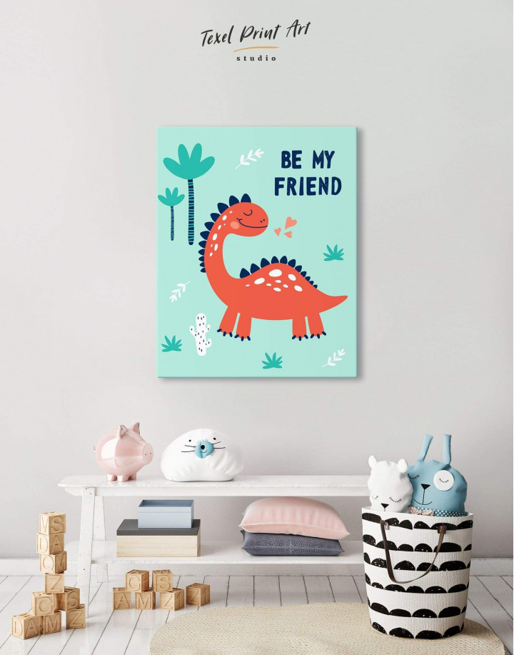 Be My Friend Dinosaur Nursery Canvas Wall Art - Image 0