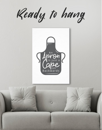 An Apron Is Just a Cape on Backwards Canvas Wall Art