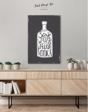 Save Water Drink Vodka Canvas Wall Art - image 5
