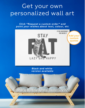 Stay Fat Lazy and Happy Canvas Wall Art - image 1