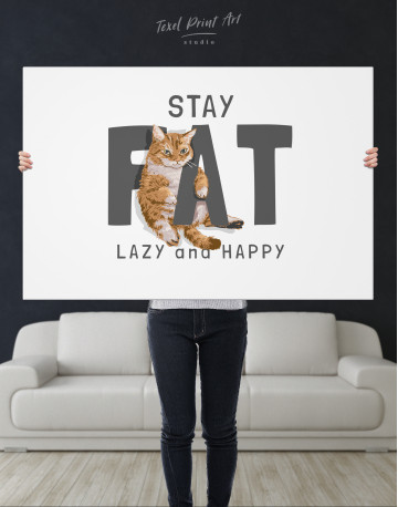 Stay Fat Lazy and Happy Canvas Wall Art - image 9