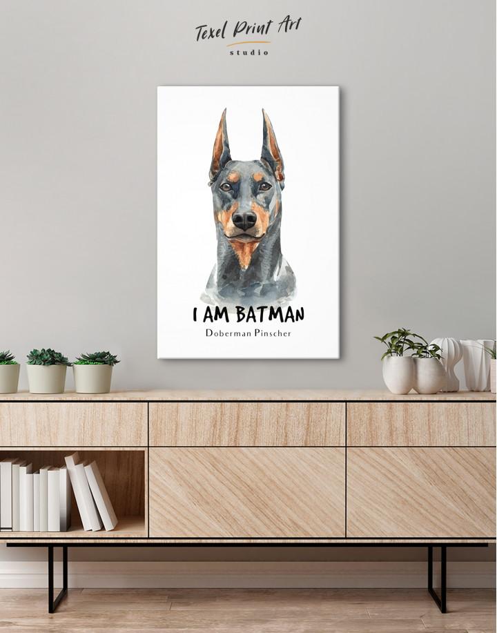 I am Batman Doberman Pinscher Canvas Wall Art